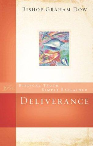 Deliverance (Biblical Truth Simply Explained) by Graham Dow