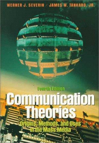 Communication theories by Werner J. Severin