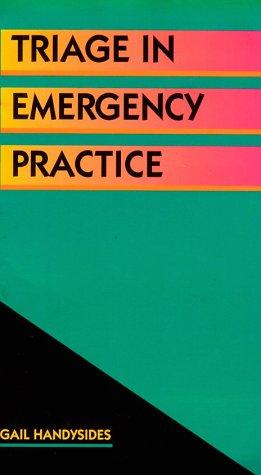 Triage in emergency practice by Gail Handysides