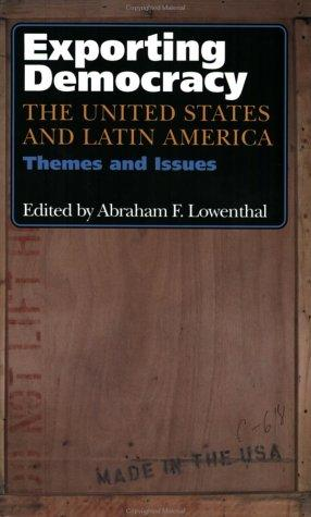 Exporting democracy by edited by Abraham F. Lowenthal.