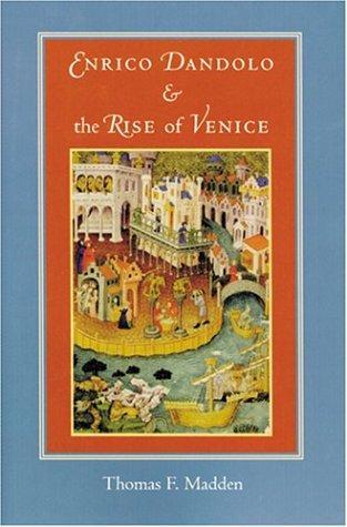 Enrico Dandolo & the rise of Venice
