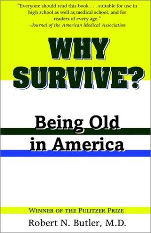 Why Survive? by Robert N. Butler