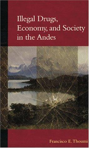 Illegal Drugs, Economy, and Society in the Andes (Woodrow Wilson Center Press)