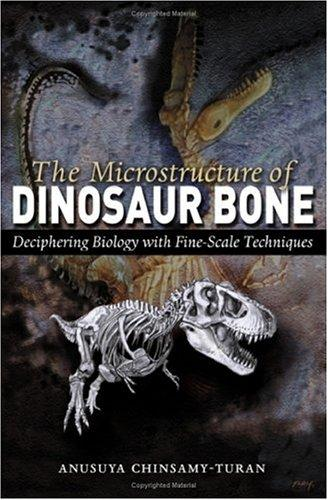 The Microstructure of Dinosaur Bone by Anusuya Chinsamy-Turan