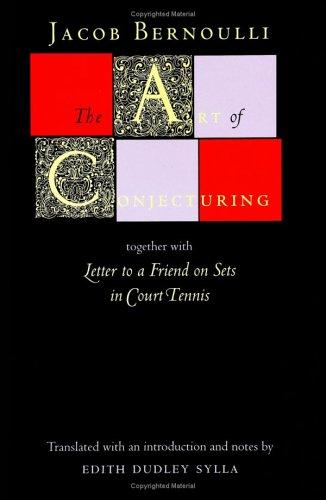 """The art of conjecturing, together with """"Letter to a friend on sets in court tennis"""""""
