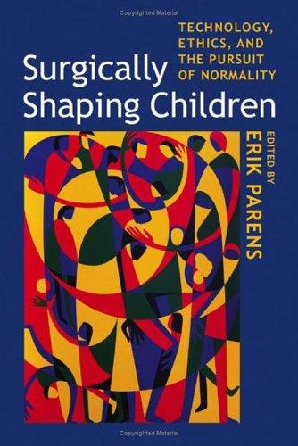 Surgically shaping children by edited by Erik Parens.