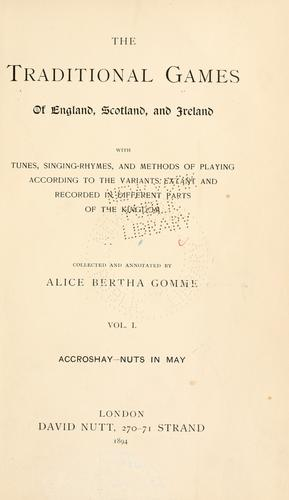 The traditional games of England, Scotland, and Ireland by Alice Bertha Gomme