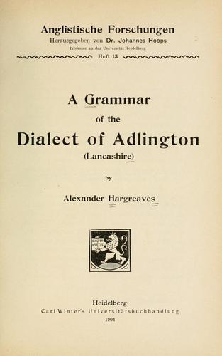A grammar of the dialect of Adlington (Lancashire)