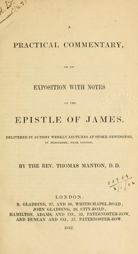A practical commentary, or, an exposition with notes on the Epistle of James by Thomas Manton