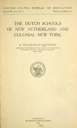 The Dutch schools of New Netherland and colonial New York.