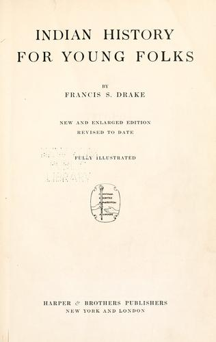 Indian history for young folks by Francis S. Drake