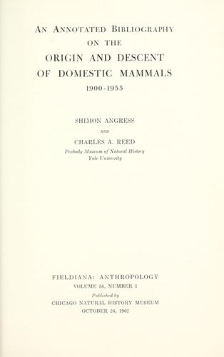 An annotated bibliography on the origin and descent of domestic mammals by Shimon Angress