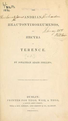 The Andrian, Heautontimoreumenos, and Hecyra of Terence by Publius Terentius Afer