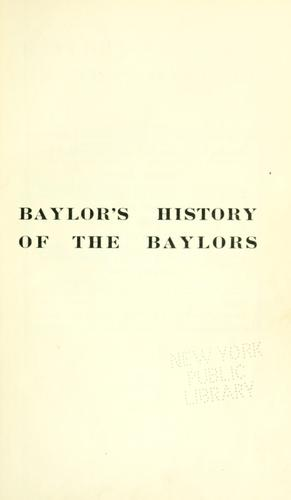 Baylor's history of the Baylors by Orval W. Baylor