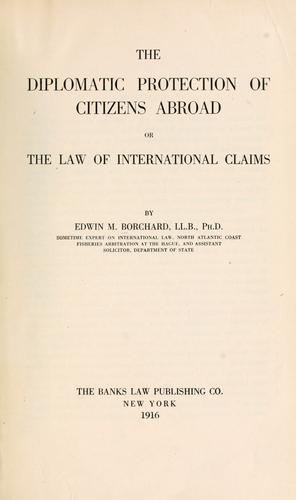 The diplomatic protection of citizens abroad by Borchard, Edwin Montefiore