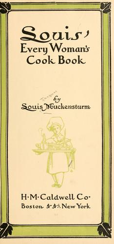 Louis' every woman's cook book by Louis Muckensturm