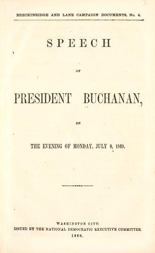 Speech of President Buchanan, on the evening of Monday, July 9, 1860.