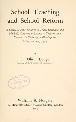 School teaching and school reform by Oliver Lodge