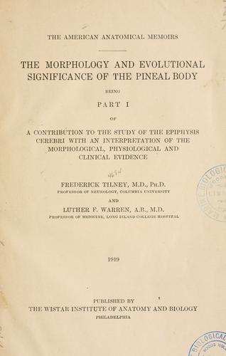 The morphology and evolutional significance of the pineal body by Tilney, Frederick