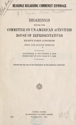Hearings regarding Communist Espionage by United States. Congress. House. Committee on Un-American Activities.