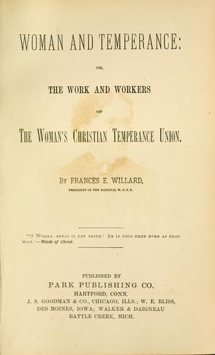Woman and temperance by Frances Elizabeth Willard