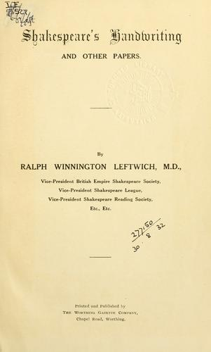 Shakespeare's handwriting and other papers by Ralph Winnington Leftwich