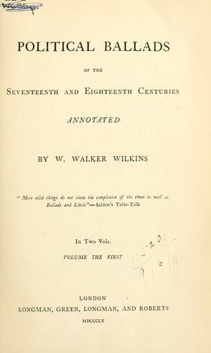 Political ballads of the seventeenth and eighteenth centuries.