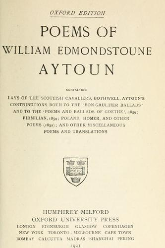 Poems of William Edmondstoune Aytoun.
