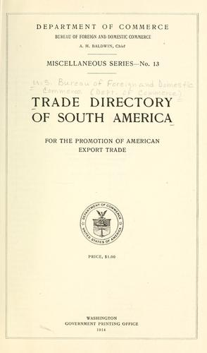 Trade directory of South America for the promotion of American export trade. by United States. Bureau of Foreign and Domestic Commerce.