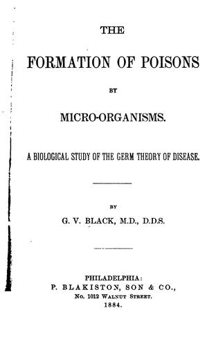 The formation of poisons by micro-organisms by G. V. Black