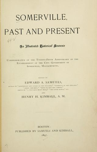 Somerville, past and present by Edward A. Samuels