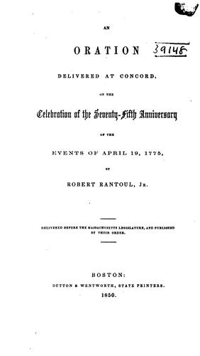 An oration delivered at Concord by Robert Rantoul