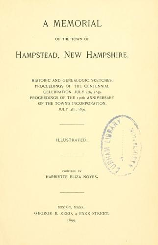 A memorial of the town of Hampstead, New Hampshire by Harriette Eliza Noyes
