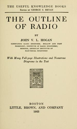 The outline of radio by John V. L. Hogan