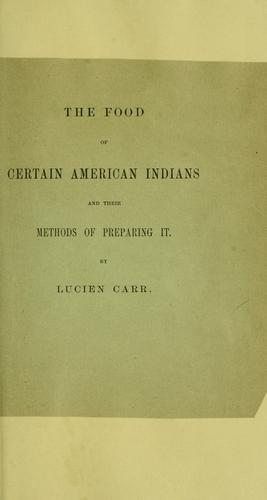 The food of certain American Indians and their methods of preparing it