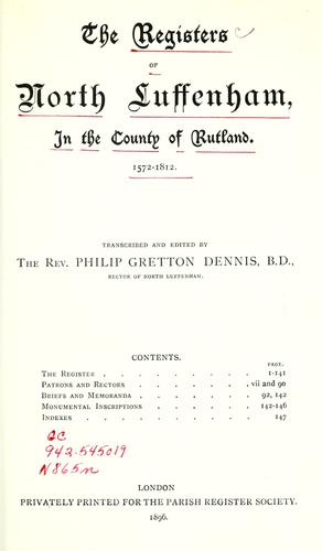 The registers of North Luffenham, in the county of Rutland. 1572-1812 by North Luffenham, Eng. (Parish)