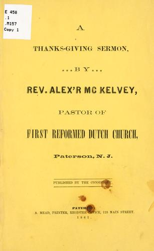 A Thanks-giving sermon by Alexander McKelvey