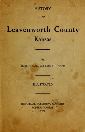 History of Leavenworth County Kansas by Jesse A. Hall