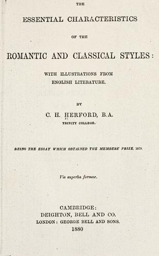 The essential characteristics of the romantic and classical styles by C. H. Herford