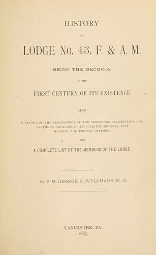 History of Lodge no. 43, F. & A. M by George Reuben Welchans