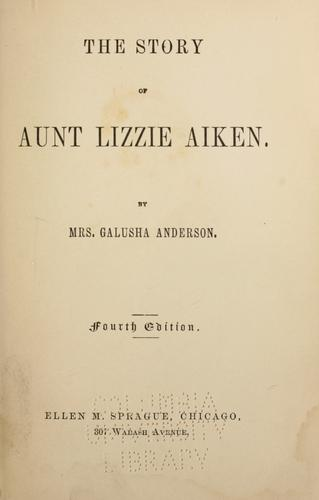 The story of Aunt Lizzie Aiken by Mary Eleanor Roberts Anderson