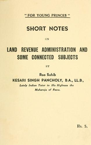 Short notes on land revenue administration and some connected subjects by Kesari Singh Pancholi