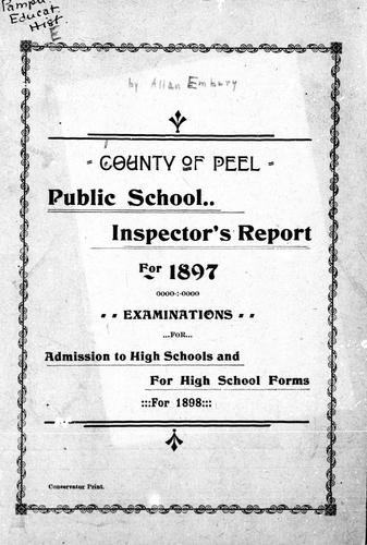 Public school inspector's report for 1897 ; Examinations for admission to high schools and for high school forms for 1898 by Allan Embury