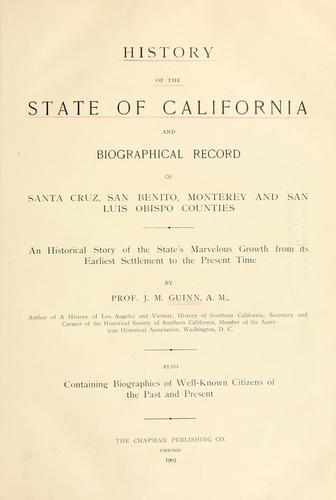 History of the State of California and biographical record of Coast Counties, California by James Miller Guinn