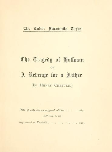 The tragedy of Hoffman, or, A revenge for a father by Henry Chettle
