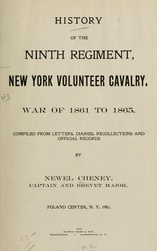 History of the ninth regiment, New York volunteer cavalry by Newel Cheney