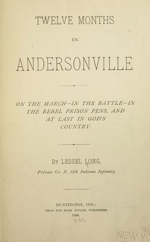 Twelve months in Andersonville by Lessel Long