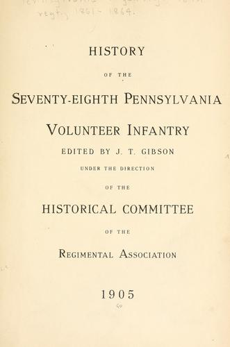 History of the Seventy-eighth Pennsylvania volunteer infantry by United States. Army Pennsylvania Infantry Regiment, 78th (1861-1864)