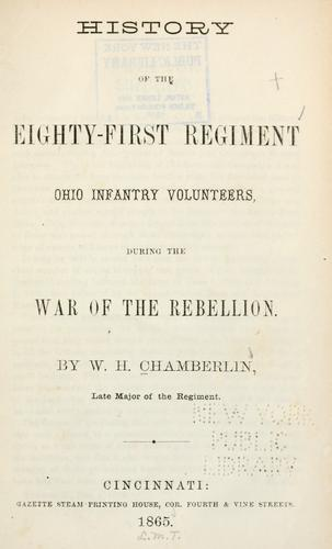 History of the Eighty-first regiment Ohio infantry volunteers by W. H. Chamberlin