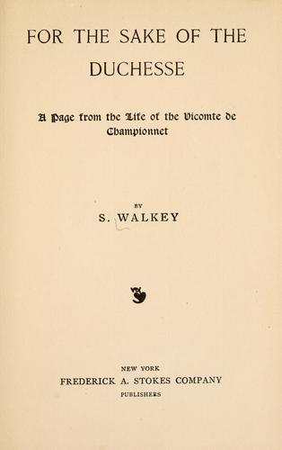 For the sake of the duchesse by Samuel Walkey